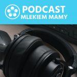 Podcast Mlekiem Mamy #9 – Dbanie ozdrowie psychiczne wdobie pandemii – jak ipoco dbać oduszę?
