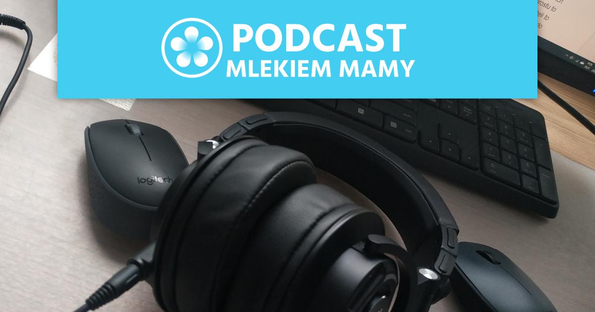 Podcast Mlekiem Mamy #0 – Narodziny Mlekiem Mamy