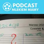 Podcast Mlekiem Mamy #10 – Rozwój zawodowy wdobie pandemii – kiedy mama wraca dopracy, alepracy niema