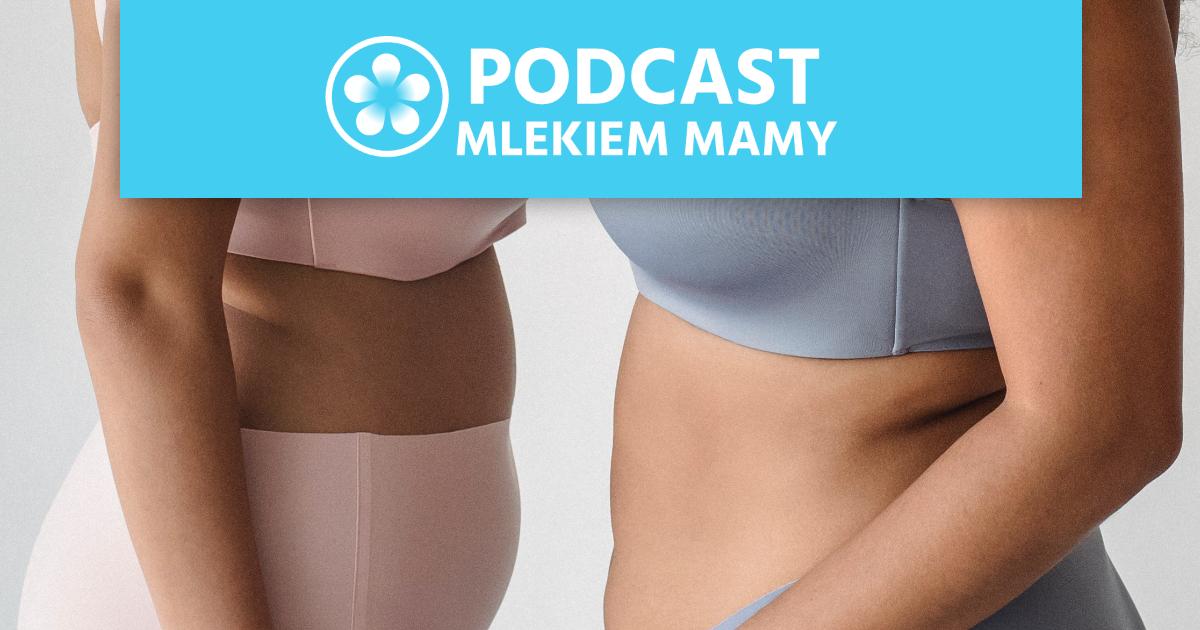 Podcast Mlekiem Mamy #6 – Rekonwalescencja poporodowa wczasie pandemii – oważności fizjoterapii uroginekologicznej