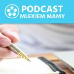Podcast Mlekiem Mamy #16 – Jak wspieramy?