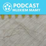 Podcast Mlekiem Mamy #31 – Zęby iwłosy wciąży iwlaktacji