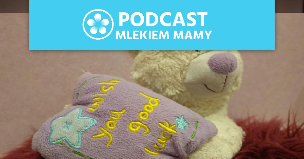 Podcast Mlekiem Mamy #33 – 30 sposobów napowrót dokarmienia piersią