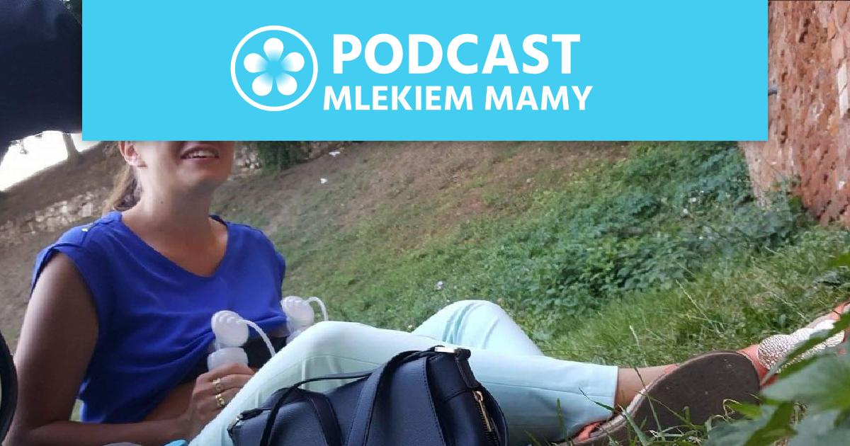 Podcast Mlekiem Mamy #35 – Mama KPI nawakacjach