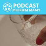 Podcast Mlekiem Mamy #40 – Woda wdiecie dzieci karmionych naturalnie