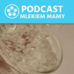 Podcast Mlekiem Mamy #41 – Woda wdiecie niemowląt – czydopajanie jest potrzebne?