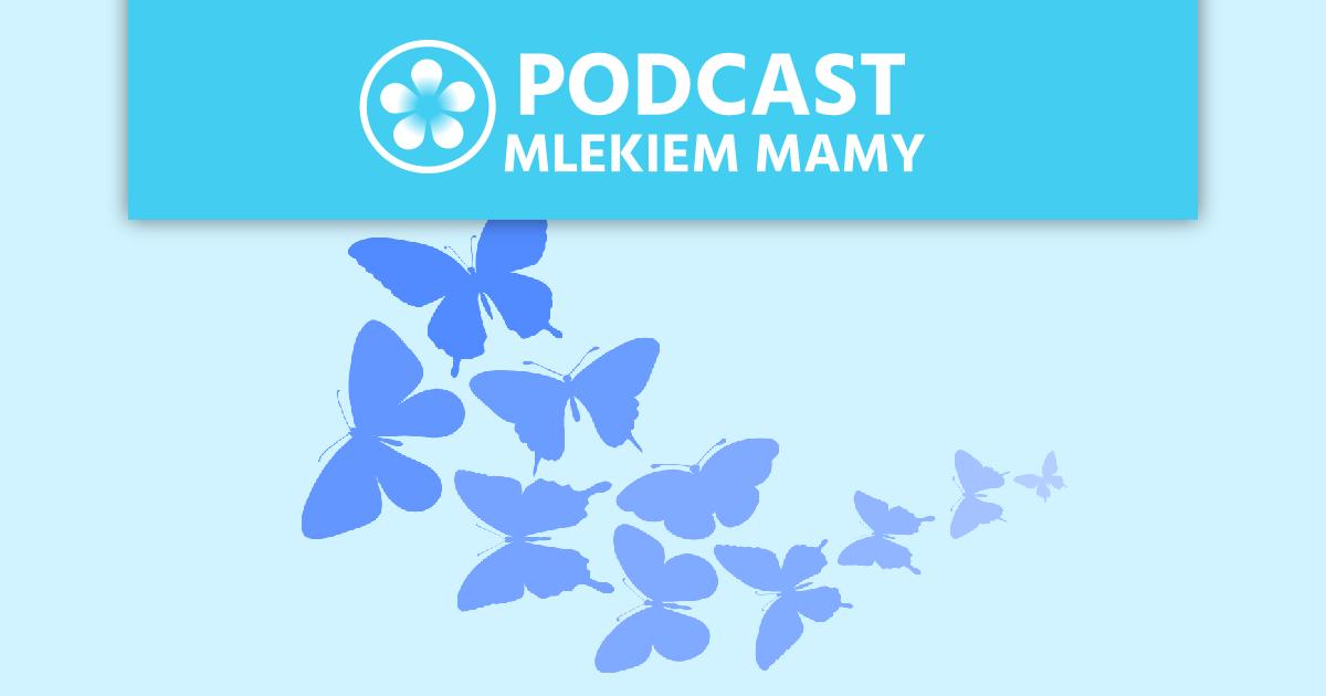 Podcast Mlekiem Mamy #50 – Laktacja postracie – rozmowa zAlicją Podgrodzką